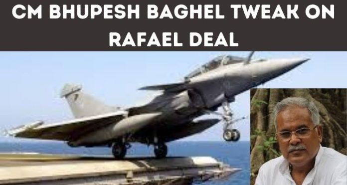 CM Bhupesh Baghel tweak on Rafael deal