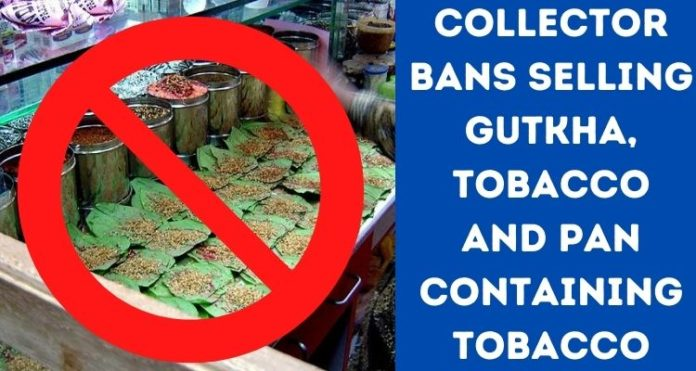 Collector bans Selling gutkha, tobacco