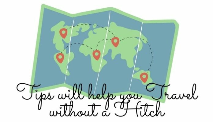 Tips will help you Travel without a Hitch